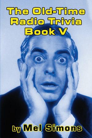 The Old Time Radio Trivia Book V