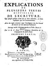 Explications de plusieurs textes difficiles de l'Écriture sainte qui, jusqu'à présent, n'ont été ni bien entendus, ni bien expliqués par les commentateurs, avec des règles certaines pour l'intelligence du sens littéral de l'Ancien et du Nouveau Testament