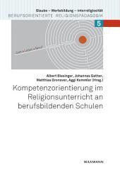Kompetenzorientierung im Religionsunterricht an berufsbildenden Schulen
