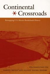 Continental Crossroads: Remapping U.S.-Mexico Borderlands History