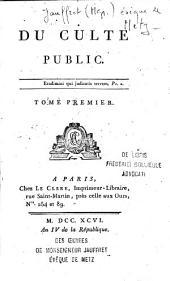 De la religion aux législateurs. 3.éd., rev. et corr. Du culte public en général