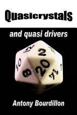 Quasicrystals and Quasi Drivers