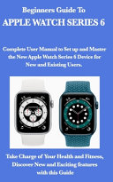Beginners Guide To Apple Watch Series 6.