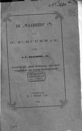 """De """"waarheid""""(?) van Ds. Schuurman: naschrift tot den 2en druk [van Eene verklaring, eene briefwisseling, en een treurig geschiedverhaal]"""