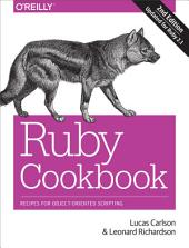 Ruby Cookbook: Recipes for Object-Oriented Scripting, Edition 2