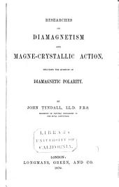 Researches on Diamagnetism and Magne-crystallic Action: Including the Question of Diamagnetic Polarity