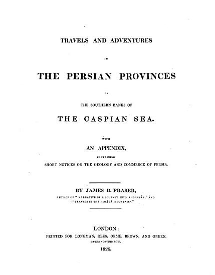 Travels and Adventures in the Persian Provinces on the Southern Banks of the Caspian Sea PDF