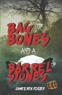 A Bag of Bones and a Barrel of Stones