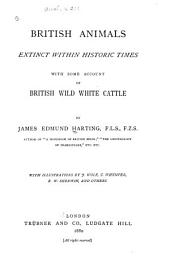 British Animals Extinct Within Historic Times: With Some Account of British Wild White Cattle