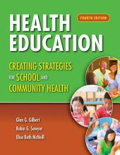 Health Education: Creating Strategies for School & Community Health: Edition 4