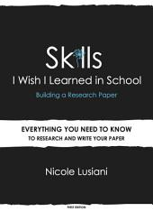 Skills I Wish I Learned in School: Building a Research Paper