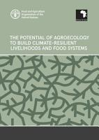 The potential of agroecology to build climate resilient livelihoods and food systems PDF