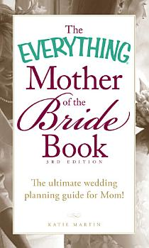 The Everything Mother of the Bride Book PDF