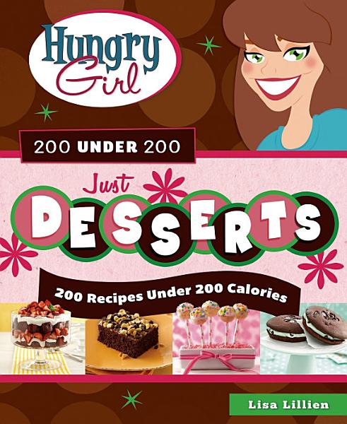 Download Hungry Girl 200 Under 200 Just Desserts Book