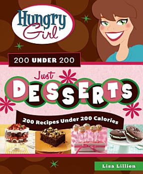 Hungry Girl 200 Under 200 Just Desserts PDF