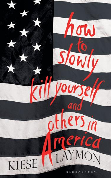 Download How to Slowly Kill Yourself and Others in America Book