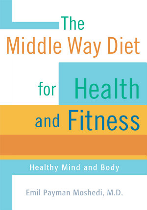 The Middle Way Diet for Health and Fitness PDF