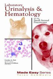 Laboratory Urinalysis and Hematology for the Small Animal Practitioner