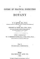 A Course of Practical Instruction in Botany: Part 1