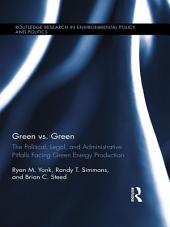 Green vs. Green: The Political, Legal, and Administrative Pitfalls Facing Green Energy Production