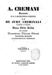A. Cremani Senensis ... De jure criminali libri tres: Volume 1
