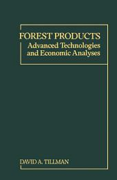 Forest Products: Advanced Technologies and Economic Analyses