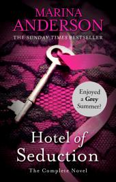 Hotel of Seduction: The Complete Novel