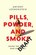 Pills  Powder  and Smoke  Inside the Bloody War on Drugs