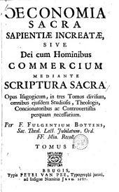 OEconomia sacra sapientiæ increatæ, sive Dei cum hominibus commercium mediante Scriptura Sacra [...]: opus isagogicum, in tres tomos divisum , omnibus [...] necessarium, Volume 1