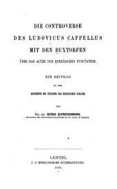 Die Controverse des Ludovicus Cappellus mit den Buxtorfen über das Alter der hebräischen Punctation: ein Beitrag zu der Geschichte des Studiums der hebräischen Sprache