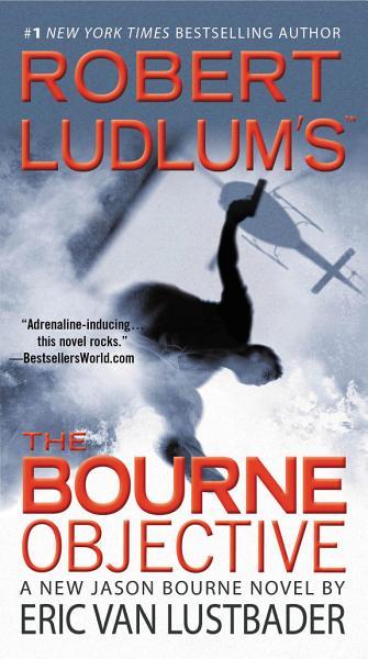 Download Robert Ludlum s  TM  The Bourne Objective Book