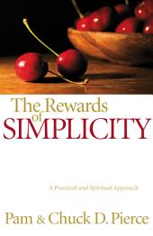 The Rewards of Simplicity: A Practical and Spiritual Approach