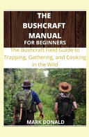 The Bushcraft Manual for Beginners Book
