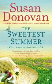 The Sweetest Summer: A Bayberry Island Novel, Book 2