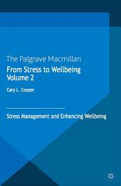 From Stress to Wellbeing Volume 2: Stress Management and Enhancing Wellbeing, Volume 2
