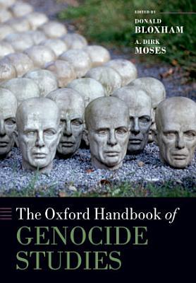 The Oxford Handbook of Genocide Studies PDF