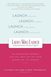 Ladies Who Launch: An Innovative Program That Will Help You Get Your Dreams Off the Ground