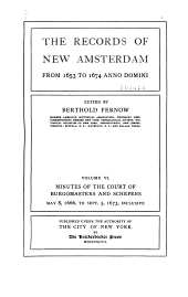 The Records of New Amsterdam from 1653 to 1674 Anno Domini: Volume 6