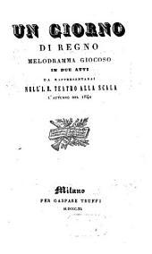 Un giorno di regno: melodramma giocoso in due atti : da rappresentarsi nell'I. R. Teatro alla Scala l'autunno del 1840
