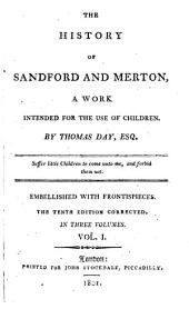 The History of Sandford and Merton,: A Work Intended for the Use of Children, Volume 1