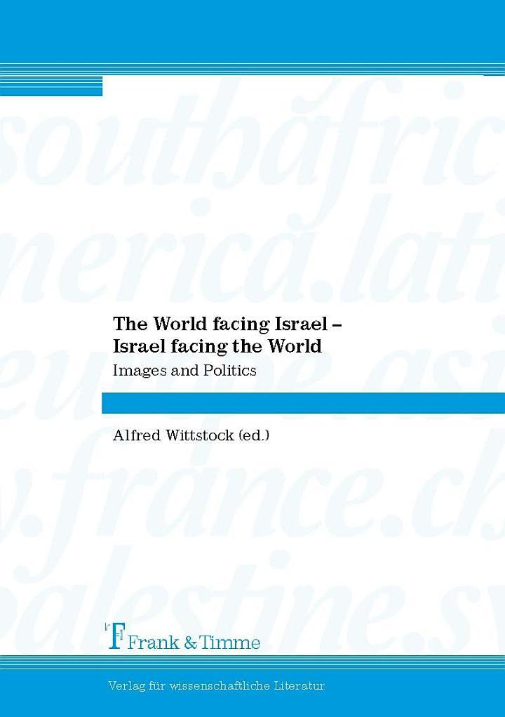 The World Facing Israel, Israel Facing the World