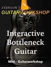 Interactive Bottleneck Guitar: Mini - Guitarworkshop