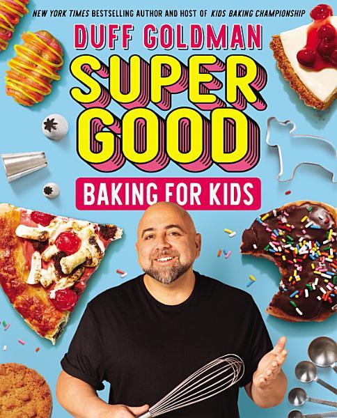 Download Super Good Baking for Kids Book