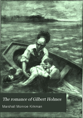 The Romance of Gilbert Holmes: An Historical Novel