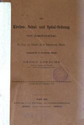Die kirchen-, schul- und spital-ordnung von Joachimsthal: Ein cultus- und culturbild aus der reformationszeit Böhmens ...