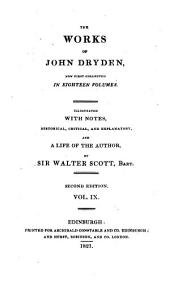 The Works of John Dryden: Now First Collected in Eighteen Volumes, Volume 9