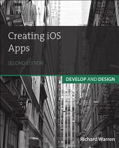 Creating iOS Apps: Develop and Design, Edition 2
