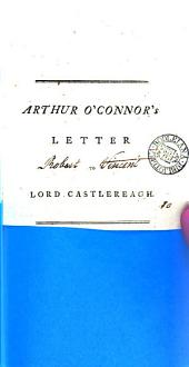 Arthur O'Connor's Letter to Lord Castlereagh: Volume 10