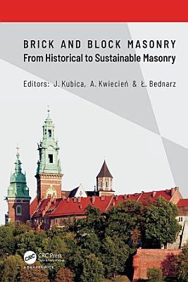 Brick and Block Masonry - From Historical to Sustainable Masonry