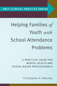 Helping Families of Youth with School Attendance Problems PDF